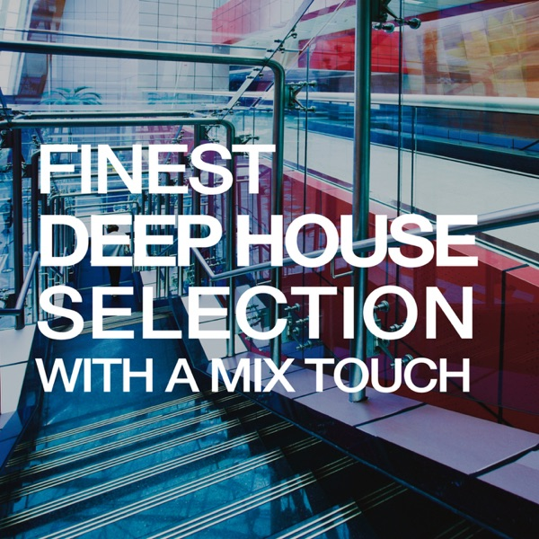 Finest Deep House Selection With a Mix Touch Various Artists CD cover