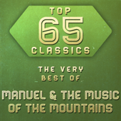 Top 65 Classics - The Very Best of Manuel and the Music of the Mountains