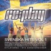 Replay Dance Mania - Svenska Hits Vol. 1