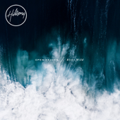 Open Heaven (River Wild) - Hillsong Worship