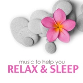 Music to Help you Relax & Sleep: 101 Minutes Relaxing Songs for Spa, Massage, Meditation, Yoga and Healing