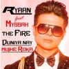Duniya Nay Mujhe Roka - The Fire
