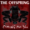 Coming for You - The Offspring