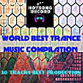 World Best Trance Music Compilation (30 Tracks Best Production)