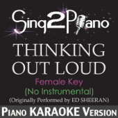 [Download] Thinking Out Loud (Female Key - No Instrumental) [Originally Performed By Ed Sheeran] [Piano Karaoke Version] MP3