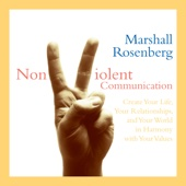 Nonviolent Communication: Create Your Life, Your Relationships, And Your World in Harmony with Your Values - Marshall B. Rosenberg Cover Art