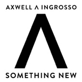 [Download] Axwell Λ Ingrosso Something New MP3