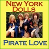 Pirate Love (Live), New York Dolls