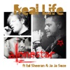 Real Life (feat. Ed Sheeran & Jaja Soze) - Single