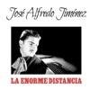 La Enorme Distancia - Single, José Alfredo Jiménez