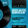 Folk Song Festival a Carnegie Hall (Mono Version) - EP, Muddy Waters & Memphis Slim