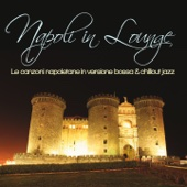 Napoli in Lounge (Le canzoni napoletane in versione bossa & chillout jazz)
