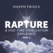 The Rapture and End-Time Tribulation Explained, Pt. 2