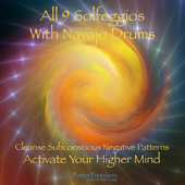 All 9 Solfeggios With NavajoDrums ➤ Cleanse Subconscious Negative Patterns & Activate Your Higher Mind