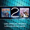 Los Ángeles Negros y Locos de Amor, Los Ángeles Negros & Los Locos de Amor