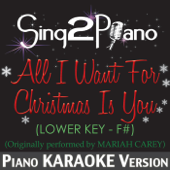 All I Want for Christmas Is You (Lower Key - F#) [Originally Performed By Mariah Carey] [Piano Karaoke Version]