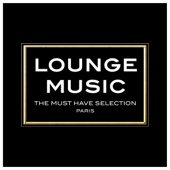 Lounge Music - The Must Have Selection