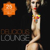 Delicious Lounge - 25 Rare & Deluxe Lounge Tunes, Vol. 2