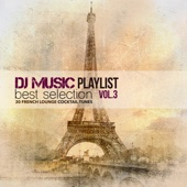 Dj Music Playlist Best Selection Vol. 3 (30 French Lounge Cocktail Tunes)