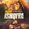 Dedh Ishqiya Original Motion Picture Soundtrack