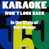 Won't Look Back (In the Style of Duke Dumont) [Karaoke Version]