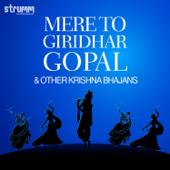 Mere to Giridhar Gopal & Other Krishna Bhajans
