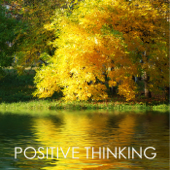Positive Thinking – Calming and Peaceful Healing Music for Relaxation Meditation and Self-esteem