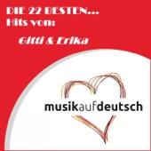 Die 22 besten... Hits von: Gitti & Erika (Musik auf deutsch)
