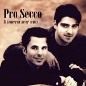 If Tomorrow Never Comes - Pro Secco