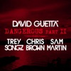 Dangerous, Pt. 2 (feat. Trey Songz, Chris Brown & Sam Martin) - Single, David Guetta