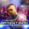 Birthday Bash - Yo Yo Honey Singh