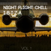 Night Flight Chill - Ibiza, Vol. 1 (Finest Selection of Air Travel Lounge)
