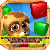 Pet Rescue Saga Game: The Complete Install Guide and Strategies (Unabridged) - Hiddenstuff Entertainment