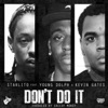 Don't Do It (feat. Young Dolph & Kevin Gates) - Single