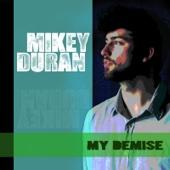 Mikey Duran - My Demise artwork