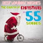 Best Lounge Wishes (The Charm of Christmas in 55 Songs)