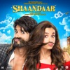 Shaandaar (Original Motion Picture Soundtrack) - EP
