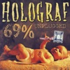 69% Unplugged, Holograf