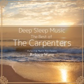Deep Sleep Music - The Best of the Carpenters: Relaxing Music Box Covers