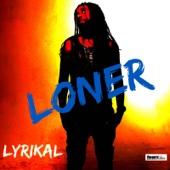 Loner - Lyrikal