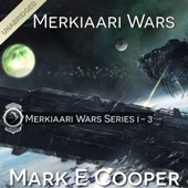 Mark E. Cooper - Merkiaari Wars Series: Books 1-3 (Unabridged)  artwork