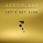 Let's Get Slow (feat. Benjamin Diamond)