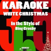 White Christmas (In the Style of Bing Crosby) [Karaoke Instrumental Version]