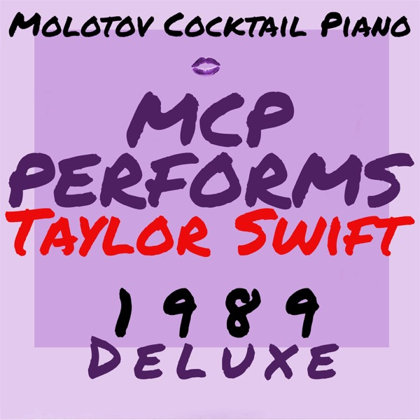MCP Performs Taylor Swift 1989 Deluxe Molotov Cocktail Piano CD cover