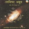 Upanishad Amrut feat Shankar Mahadevan Dewaki Pandit Rakesh Chaurasia Bhawani Shankar