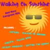 Walking on Sunshine and More Evergreen Hits