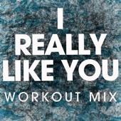 I Really Like You (Extended Workout Mix) - Power Music Workout