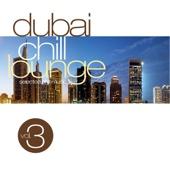 Dubai Chill Lounge Vol.3