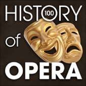 The History of Opera (100 Famous Songs)
