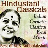 Hindustani Classicals  - Indian Carnatic Classical Vocal Music  - Best of M. S. Subbulakshmi